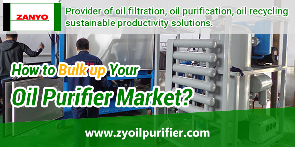 How-to-Bulk-up-Your-Oil-Purifier-Market-ZANYO