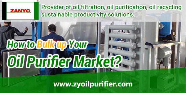 How-to-Bulk-up-Your-Oil-Purifier-Market-ZANYO