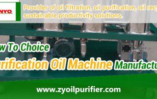 How-To-Choice-Purification-Oil-Machine-Manufacturer-ZANYO