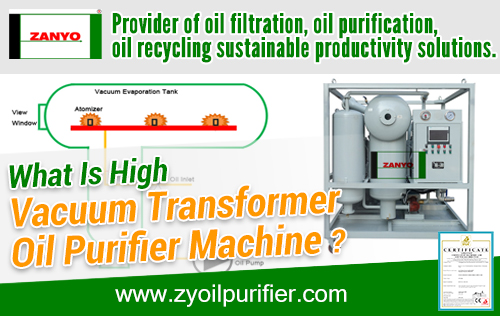 What Is High Vacuum Transformer Oil Purifier Machine ZANYO