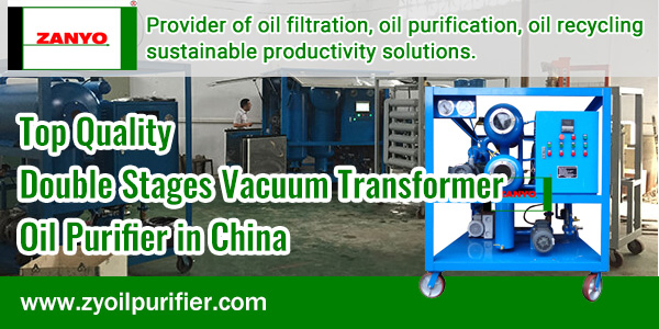 Top-Quality-Double-Stages-Vacuum-Transformer-Oil-Purifier-in-China-ZANYO
