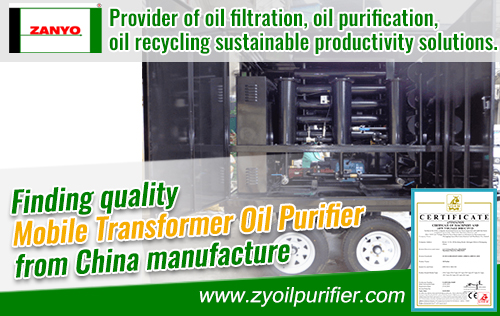 Find Quality Mobile Transformer Oil Purifier China Manufacturer ZANYO